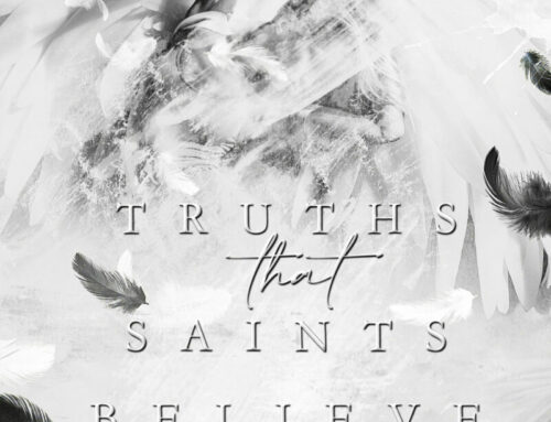 Truths That Saints Believe – Chapter One Teaser